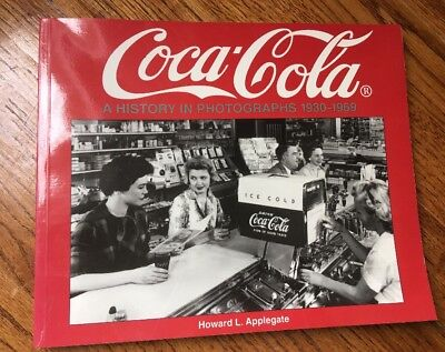 Coca-Cola A History in Photographs 1930-1969 - From the Coca-Cola Archives