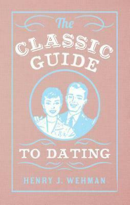 Classic Guide to Dating by Henry J. Wehman (English) Hardcover Book Free Shippin