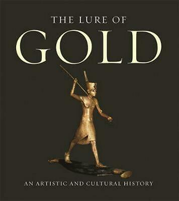 The Lure of Gold: An Artistic and Cultural History by Hans-Gert Bachmann (Englis