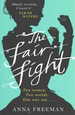 The Fair Fight by Anna Freeman 9781780227962 (Paperback, 2015)