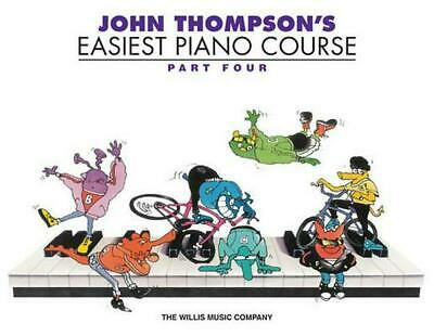 John Thompson's Easiest Piano Course, Part Four by John Thompson (English) Paper