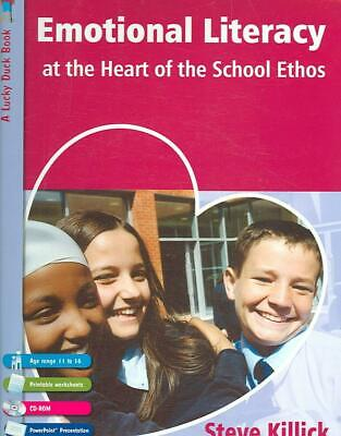 Emotional Literacy at the Heart of the School Ethos [With CDROM] by Steve Killic