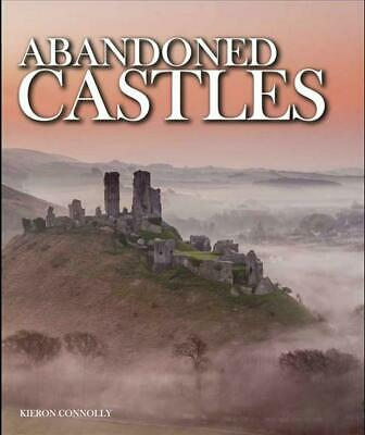 Abandoned Castles by Kieron Connolly Hardcover Book Free Shipping!