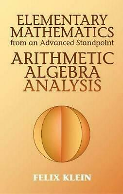 Elementary Mathematics from an Advanced Standpoint: Arithmetic, Algebra, Analysi