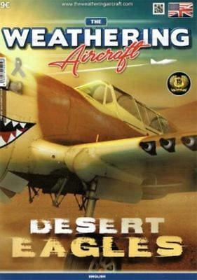 The Weathering Magazine Series for Aircraft. Issue 9. Desert Eagles