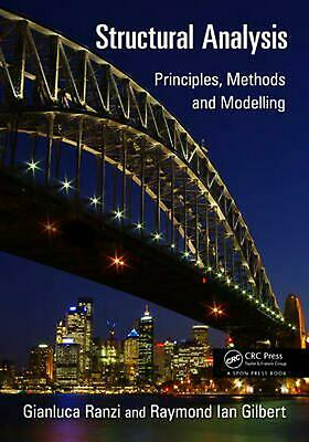 Structural Analysis: Principles, Methods and Modelling by Gianluca Ranzi (Englis