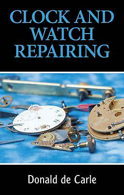Clock and Watch Repairing by Donald De Carle (English) Paperback Book Free Shipp