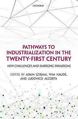Pathways to Industrialization in the Twenty-first Century: New Challenges and Em