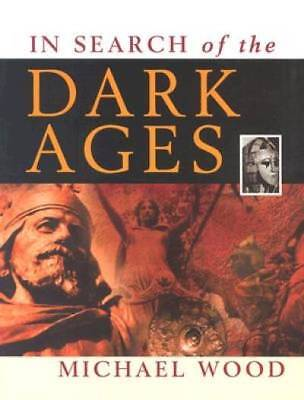 In Search of the Dark Ages by Wood, Michael