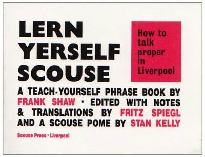 How to Talk Proper in Liverpool (Lern Yerself Scouse)