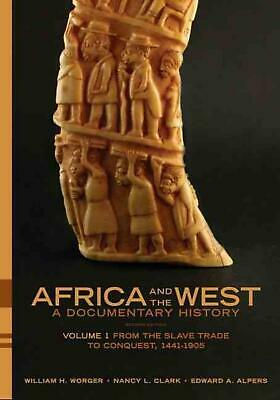 Africa and the West: A Documentary History, Volume 1: From the Slave Trade to Co