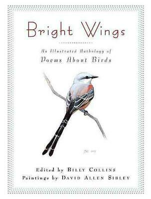 Bright Wings: An Illustrated Anthology of Poems about Birds by Collins (English)