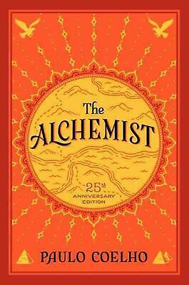 The Alchemist, 25th Anniversary: Fable about Following Your Dream, a: A Fable Ab