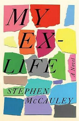 My Ex-life by Stephen Mccauley Hardcover Book Free Shipping!