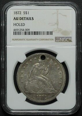 1872 Seated Liberty Silver Dollar NGC AU Details Holed - Almost Uncirculated!