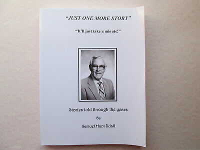JUST ONE MORE STORY Stories Told Through the Years by Samuel Hunt Udall 2014 pb