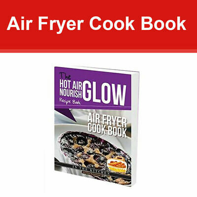 Hot Air Fryer Cookbook by Allision waggoner Hot Air Nourish Glow Recipe Book NEW