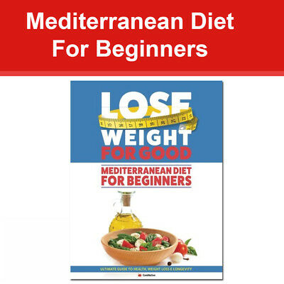 Mediterranean Diet For Beginners Lose Weight For Good Ultimate Guide To Health