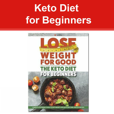 Keto Diet for Beginners Complete ketogenic guide to fast weight loss - low carb