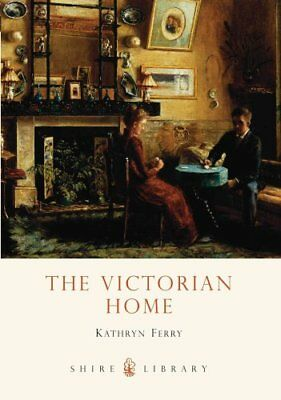 The Victorian Home by Kathryn Ferry 9780747807483 (Paperback, 2010)