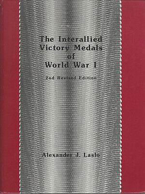 The Interallied Victory Medals of ww1 - Alexander J. Laslo