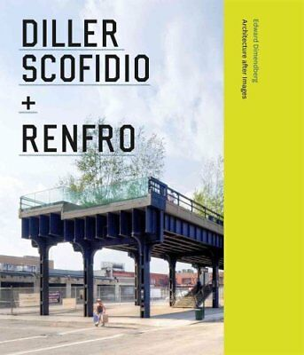 Diller Scofidio + Renfro Architecture After Images 9780226151816
