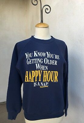 Vintage Kitsch Sweatshirt You Know You're Old When Happy Hour Is A Nap Sz L