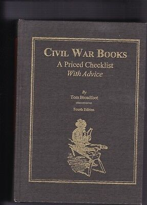 Civil War Books: A Priced Checklist With Advice-Tom Broadfoot-Incribed 4th ed.