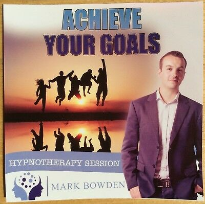 Achieve Your Goals - Mark Bowden (CD-Audio, 2014) Hypnotherapy Session, Hypnosis