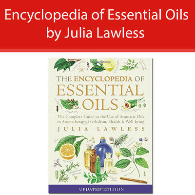Encyclopedia of Essential Oils Book by Julia Lawless NEW Aromatherapy, herbalism