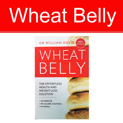 Wheat Belly by MD Davis William Effortless Health and Weight-Loss Solution NEW