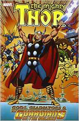 Thor: Gods, Gladiators & The Guardians of the Galaxy (Thor (Marvel Paperback)),