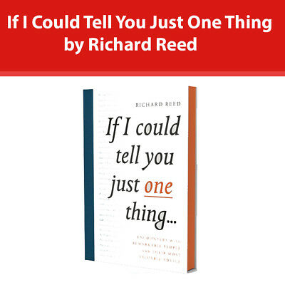 If I Could Tell You Just One Thing by Richard Reed [HB] Book NEW