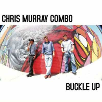 CHRIS MURRY COMBO Buckle Up LP
