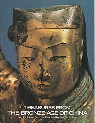 Treasures from the bronze age of China : an exhibition from the People's Republi