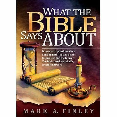 What The Bible Says About by Mark Finley. (2012). Bible Study Guide.