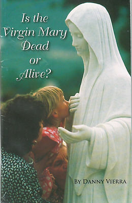 Is the Virgin Mary Dead or Alive? By Danny Vierra~Mark of the Beast~Jesuits~NWO