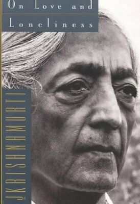 On Love and Loneliness by J. Krishnamurti 9780062510136 (Paperback, 1994)