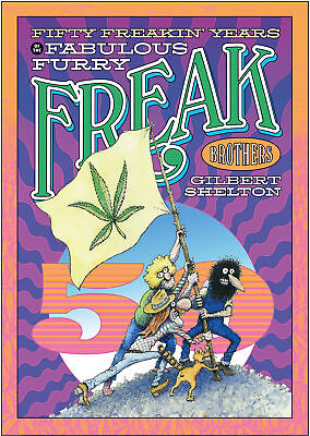 Fifty Freakin' Years Of The Fabulous Furry Freak Brothers - 9780861662616