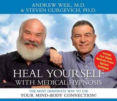 Heal Yourself with Medical Hypnosis by Andrew T. Weil 9781591793564