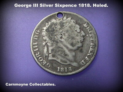 George III Silver Sixpence 1818. Holed.AH2868.