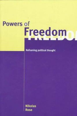 Powers of Freedom Reframing Political Thought by Nikolas Rose 9780521659055