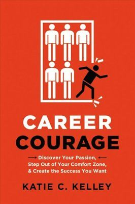 Career Courage: Discover Your Passion, Step Out of Your Comfort... 9780814436745