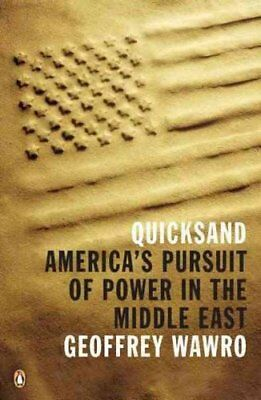Quicksand America's Pursuit of Power in the Middle East 9780143118831