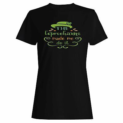 The Leprechauns Made Me Do It Ladies T-shirt/Tank Top s316f