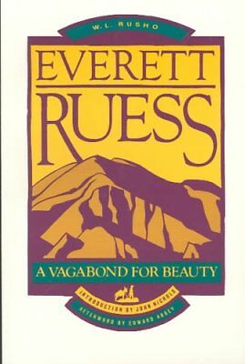 Ruess Everett: a Vagabond for Beauty by W.L. Rusho 9780879052102