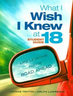 What I Wish I Knew at 18 Student Guide Life Lessons for the Roa... 9780983252634