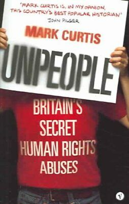 Unpeople: Britain's Secret Human Rights Abuses by Mark Curtis (Paperback, 2004)