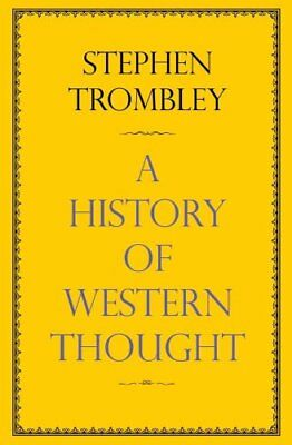 A History of Western Thought by Stephen Trombley 9780857898746 (Paperback, 2005)