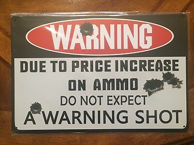 """Warning Do Not Expect A Warning Shot"" Ammo Garage Mancave 8""X12"" Metal Sign"